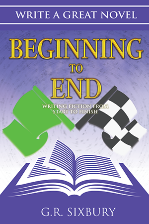 Beginning to End: Writing Fiction from Start to Finish